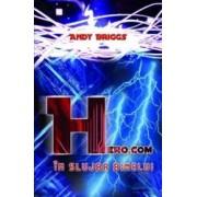 Hero.com. In slujba binelui - Andy Briggs