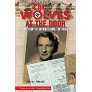 Wolves at the Door: The True Story of America's Greatest Female Spy, Paperback/Judith Pearson