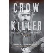 Crow Killer: The Saga of Liver-Eating Johnson, Paperback
