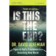 Is This the End': Signs of God's Providence in a Disturbing New World, Paperback/David Jeremiah