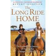 The Long Ride Home: The Extraordinary Journey of Healing That Changed a Child's Life, Paperback