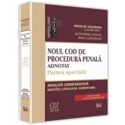 Noul cod de procedura penala adnotat. Partea speciala. Analiza comparativa, noutati, explicatii, comentarii