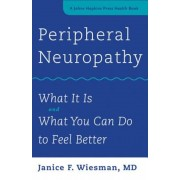 Peripheral Neuropathy: What It Is and What You Can Do to Feel Better, Paperback