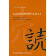 Remembering the Kanji 2: A Systematic Guide to Reading the Japanese Characters, Paperback (4th Ed.)/James W. Heisig