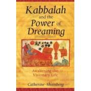 Kabbalah and the Power of Dreaming: Awakening the Visionary Life, Paperback