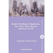 Deadly Dwelling in Manhattan, New York: Three Recent American Novels/AnaMaria Schwab-Frincu