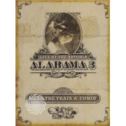 Video Delta Alabama 3 - Hear the train a' comin' - Live at the Astoria - DVD
