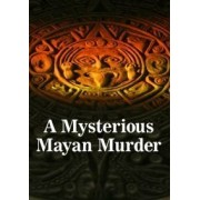 A Mysterious Mayan Murder Murder Mystery Game For 8 Players