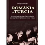 Romania si Turcia actori importanti in sistemul de relatii interbelice (1918-1940) (eBook)