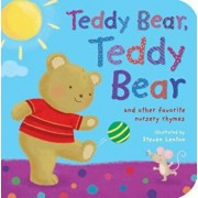 Teddy Bear, Teddy Bear: And Other Favorite Nursery Rhymes, Hardcover/Steven Lenton