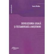 Devolutiunea legala si testamentara a mostenirii - Ioana Nicoale