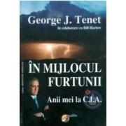 In mijlocul furtunii. Anii mei la CIA - George J. Tenet