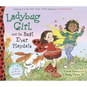 Ladybug Girl and the Best Ever Playdate: A Story about the Value of Friendship, Hardcover/David Soman