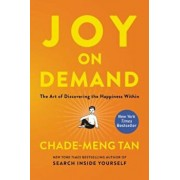 Joy on Demand: The Art of Discovering the Happiness Within, Paperback/Chade-Meng Tan