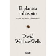 El Planeta Inhspito: La Vida Despus del Calentamiento / The Uninhabitable Earth: Life After Warming, Paperback/David Wallace-Wells