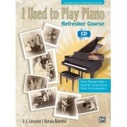 I Used to Play Piano: For Adults Returning to the Piano [With CD]