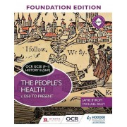OCR GCSE 91 History B SHP Foundation Edition The Peoples Health c.1250 à présenter par Byrom & JamieRiley & Michael