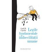 Legile fundamentale ale imbecilitatii umane/Carlo M. Cipolla