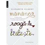 Mananca, roaga-te, iubeste./Elizabeth Gilbert