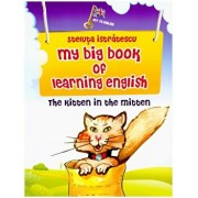 My Big Book of Learning English. The Kitten in the Mitten/Steluta Istratescu