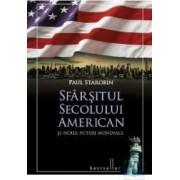 Sfarsitul secolului american si noile puteri mondiale - Paul Starobin