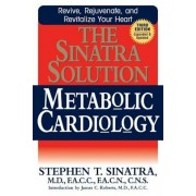 The Sinatra Solution: Metabolic Cardiology, Paperback