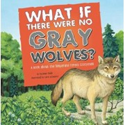 What If There Were No Gray Wolves': A Book about the Temperate Forest Ecosystem, Paperback/Suzanne Slade