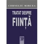 Tratat despre fiinta - Corneliu Mircea