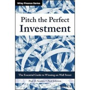 Pitch the Perfect Investment: The Essential Guide to Winning on Wall Street, Hardcover