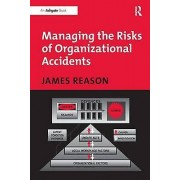 Managing the Risks of Organizational Accidents by James Reason