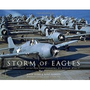 Storm of Eagles: The Greatest Aerial Photographs of World War II: The Greatest Aviation Photographs of World War II, Hardcover/John Dibbs