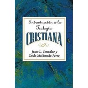 Introduccion a la Teologia Cristiana Aeth: Introduction to Christian Theology Spanish, Paperback/Gonzalez Justo L.