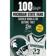 100 Things Michigan State Fans Should Know & Do Before They Die, Paperback/Michael Emmerich