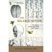 The Balance Within: The Science Connecting Health and Emotions, Paperback/Esther M. Sternberg