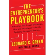 The Entrepreneur's Playbook: More Than 100 Proven Strategies, Tips, and Techniques to Build a Radically Successful Business, Hardcover
