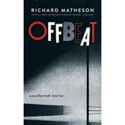 Offbeat: Uncollected Stories, Paperback/Richard Matheson