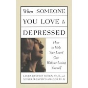 When Someone You Love Is Depressed, Paperback/Xavier Amador