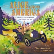 Alice Across America: The Story of the First Women's Cross-Country Road Trip, Hardcover/Sarah Glenn Marsh