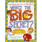 What's the Big Secret?: Talking about Sex with Girls and Boys, Paperback