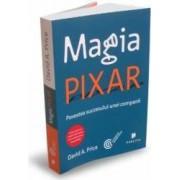 Magia Pixar. Povestea succesului unei companii - David A. Price