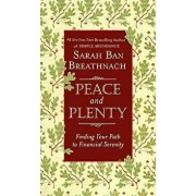 Peace and Plenty: Finding Your Path to Financial Serenity, Hardcover/Sarah Ban Breathnach