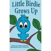 Little Birdie Grows Up, Hardcover/Wanda Luthman