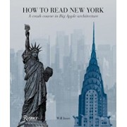 How to Read New York: A Crash Course in Big Apple Architecture, Paperback/Will Jones