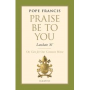Praise Be to You - Laudato Si': On Care for Our Common Home, Hardcover