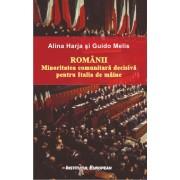Romanii. Minoritatea comunitara decisiva pentru Italia de maine