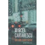 Un om care scrie. Jurnal 2011-2017/Mircea Cartarescu