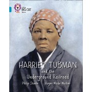 Harriet Tubman and the Underground Railroad. Band 13/Topaz, Paperback/Philip Steele