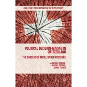 Political Decision-Making in Switzerland: The Consensus Model Under Pressure