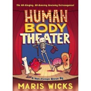 Human Body Theater: A Non-Fiction Revue, Hardcover