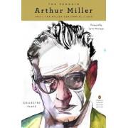 The Penguin Arthur Miller: Collected Plays (Penguin Classics Deluxe Edition), Paperback/Arthur Miller